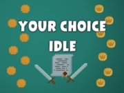 Your Choice Idle